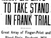 atlanta-georgian-1913-06-29-many-experts-to-take-stand-in-frank-trial