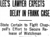atlanta-journal-1913-07-04-lees-lawyer-expects-delay-in-frank-case