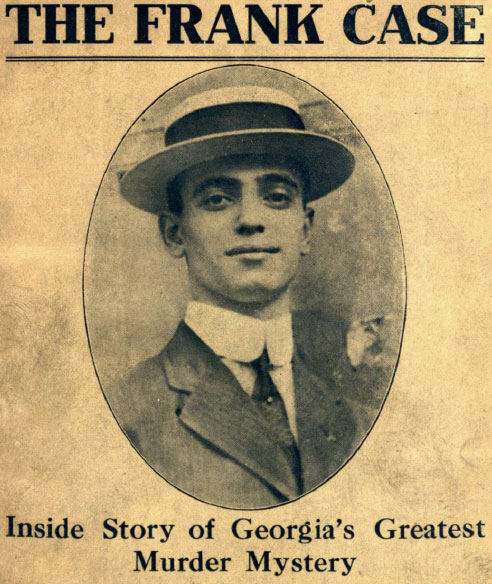 The Leo Frank Case- Reasons He Was Guilty