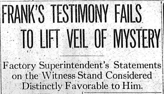 Frank's Testimony Fails to Lift Veil of Mystery