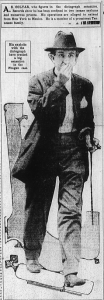 A. S. Colyar, who figures in the dictograph sensation. Records show he has been confined in two insane asylums and numerous prisons. His operations are alleged to extend from New York to Mexico. He is a member of a prominent Tennessee family.